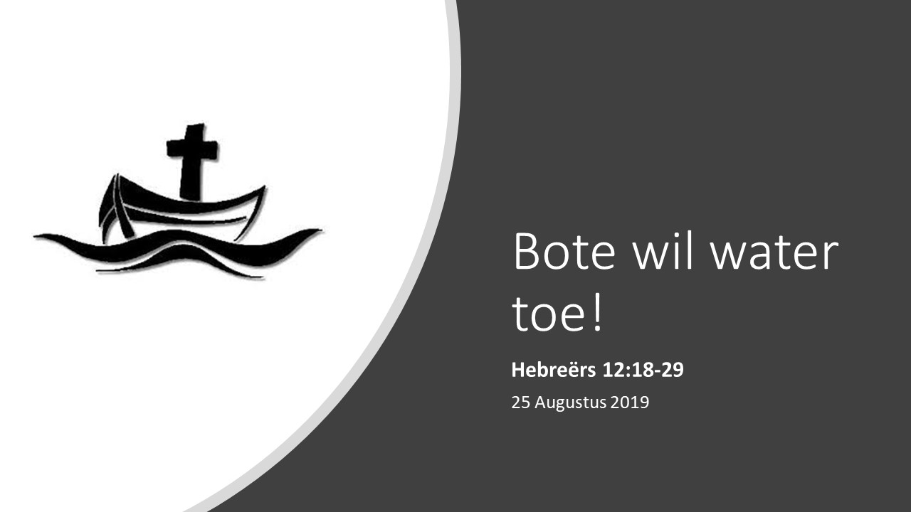 Bote wil water toe!
